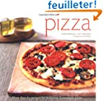 Pizza: More than 60 Recipes for Delic...