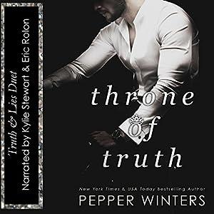 Throne of Truth: Truth and Lies Duet, Book 2 Hörbuch von Pepper Winters Gesprochen von: Kylie C Stewart, Eric Rolon