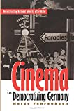 Cinema in Democratizing Germany: Reconstructing National Identity After Hitler