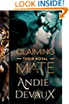 Claiming Their Royal Mate: The Collec...