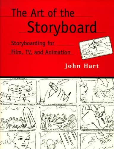 The Art of the Storyboard: Storyboarding for Film, TV, and Animation
