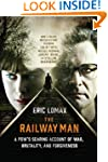 The Railway Man: A POW's Searing Acco...