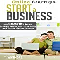 Online Startups: Start a Business: 2 Manuscripts Audiobook by T. Whitmore Narrated by Peter L. Herrick