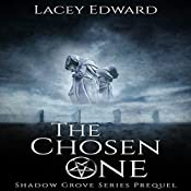 The Chosen One: Shadow Grove Series Prequel | Lacey Edward