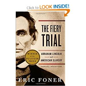 The Fiery Trial: Abraham Lincoln and American Slavery by
