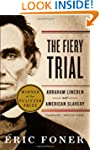 The Fiery Trial: Abraham Lincoln and...