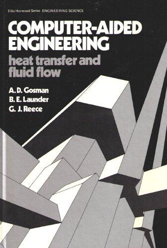 Computer-aided Engineering, Heat Transfer and Fluid Flow (Ellis Horwood series in engineering science)