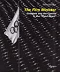 The Film Minister: Goebbels and the C...