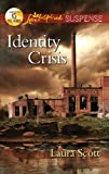 Identity Crisis (Love Inspired Suspense)