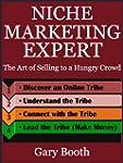 Niche Marketing Expert: The Art of Se...