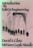 Introduction to Safety Engineering (0471876674) by David S. Gloss