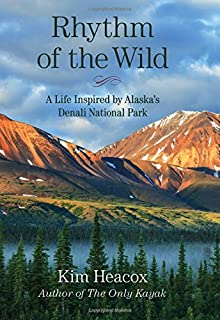 Book Cover: Rhythm of the Wild: A Life Inspired by Alaska's Denali National Park