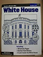 Learn About The White House : Grades K-3 and…