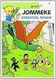 JOMMEKE: Operation Bonsai