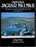 Nigel Thorley Original Jaguar Mk I / Mk II: The Restorer's Guide to MkI, MkII, 240/340 and Daimler V8 (Original)
