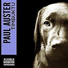 Timbuktu   Livre audio Auteur(s) : Paul Auster Narrateur(s) : Joe Barrett