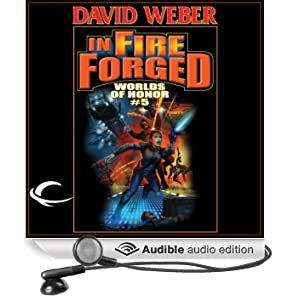 In Fire Forged: Worlds of Honor #5 (Unabridged)