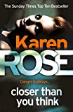 from Karen Rose Closer Than You Think