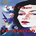 Crossroad: The Gunsmith Series #3 (       UNABRIDGED) by C. K. Crigger Narrated by Stephanie Brush