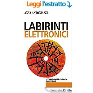 Labirinti elettronici: Letteratura per l'infanzia e videogame