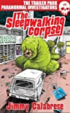 img - for The Sleepwalking Corpse ( Short Story) (The Trailer Park Paranormal Investigators: Volume 1) book / textbook / text book
