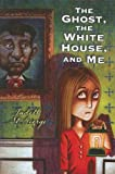 img - for The Ghost, the White House and Me book / textbook / text book