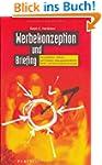 Werbekonzeption und Briefing: Ein pra...