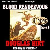 Blood Rendezvous: Kit Carson, Book 6   Douglas Hirt