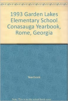 1993 Garden Lakes Elementary School Conasauga Yearbook Rome Georgia Yearbook Books