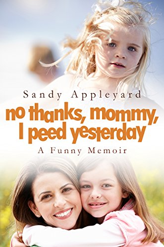 No Thanks, Mommy, I Peed Yesterday by Sandy Appleyard ebook deal