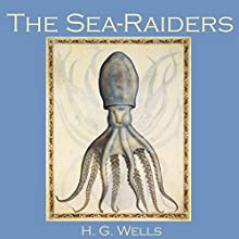 The Sea Raiders Audiobook by H. G. Wells Narrated by Cathy Dobson
