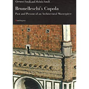 Brunelleschi's Cupola: Past and Present of an Architectural Masterpiece