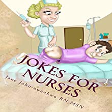 Jokes for Nurses (       UNABRIDGED) by Jane John Nwankwo Narrated by David Wayne Brock