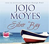 Jojo Moyes Silver Bay (unabridged audio book)