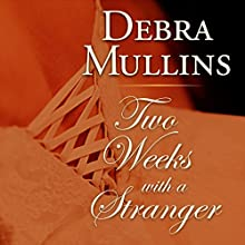 Two Weeks with a Stranger Audiobook by Debra Mullins Narrated by Tanya Hyde