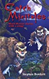 Catch Minitales: Short Horror stories with a sting! (Creative Thinking)