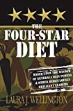 The Four Star Diet: Based Upon the Wisdom of General Colin Powell & Other Ridiculously Brilliant Leaders