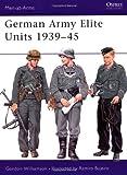 German Army Elite Units 1939-45 (Men-at-Arms) (1841764051) by Williamson, Gordon