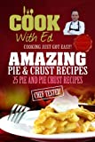 Cook With Ed: Amazing Pie & Crust Recipes