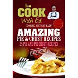 Cook With Ed: Amazing Pie & Crust Recipes ~ Ed Cassidy