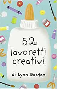 52 lavoretti creativi. Carte: 9788873663003: Amazon.com: Books