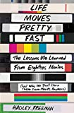 img - for Life Moves Pretty Fast: The Lessons We Learned from Eighties Movies (and Why We Don't Learn Them from Movies Anymore) book / textbook / text book