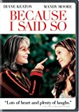 Because I Said So [DVD] [2007] [Region 1] [US Import] [NTSC]