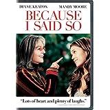 Because I Said So (Widescreen Edition) ~ Diane Keaton