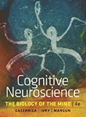 Cognitive Neuroscience: The Biology of the Mind (Fourth International Student Edition)