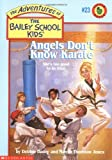 img - for Angels Don't Know Karate (The Adventures Of The Bailey School Kids #23) book / textbook / text book