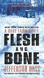 Flesh and Bone (Body Farm Novel)