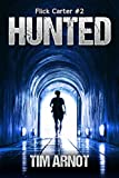 Hunted (Flick Carter Book 2) by Tim Arnot