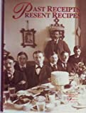img - for Past Receipts, Present Recipes (Heritage Series) book / textbook / text book