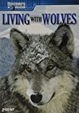 Living with Wolves (Including Wolves At Our Door)
